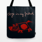 dog is my friend bag