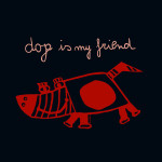 dog is my friend poster
